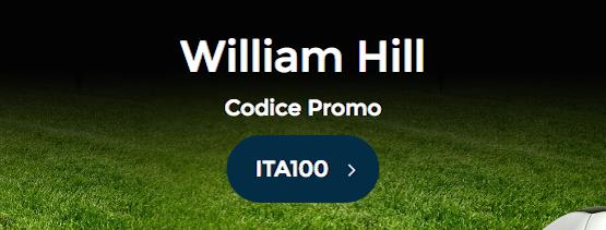 Bonus di Benvenuto William Hill Codice Promozionale