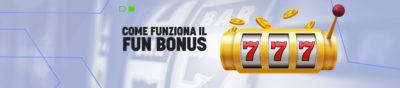 Come funziona il Fun Bonus